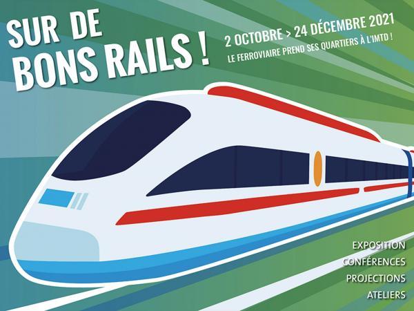 Exposition sur de bons rails - IMTD - automne 2021
